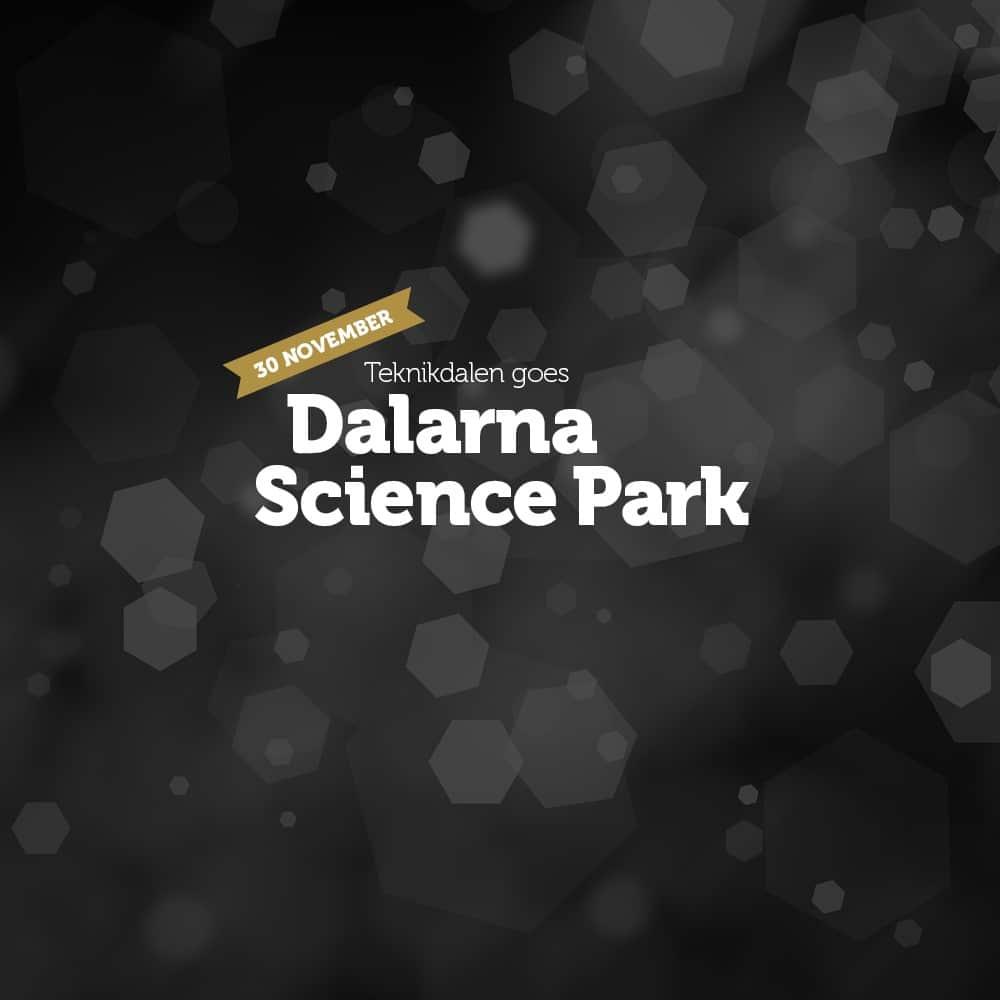 Teknikdalen goes Dalarna Science Park